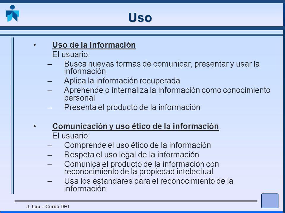 Uso Uso de la Información El usuario: