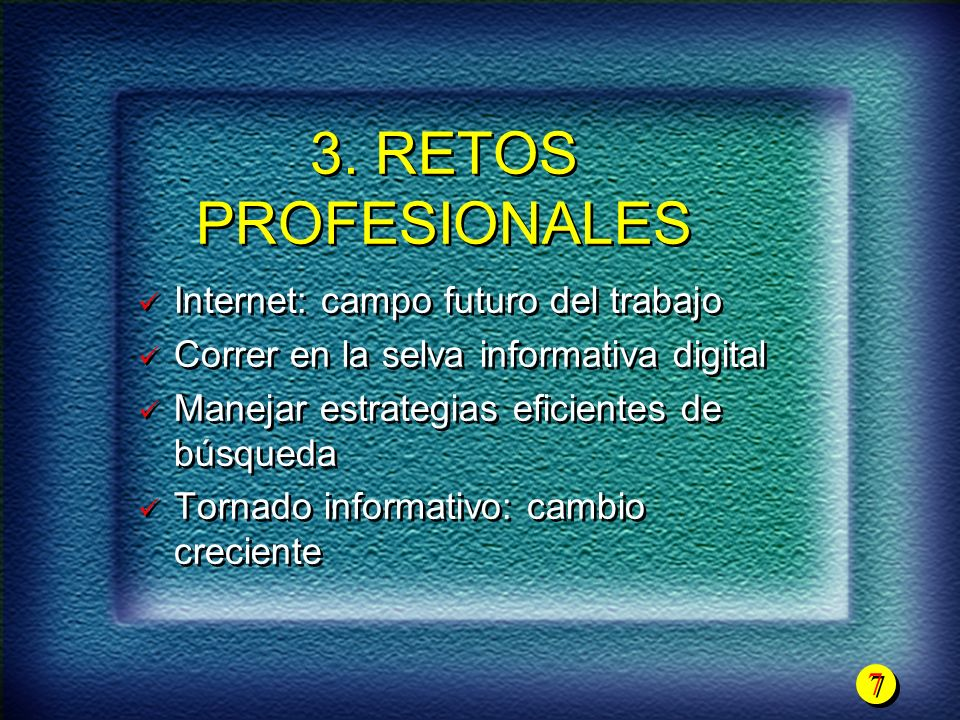 3. RETOS PROFESIONALES Internet: campo futuro del trabajo