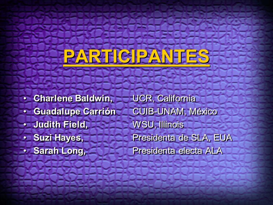 PARTICIPANTES Charlene Baldwin, UCR, California