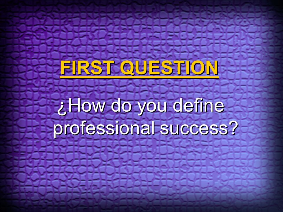 ¿How do you define professional success