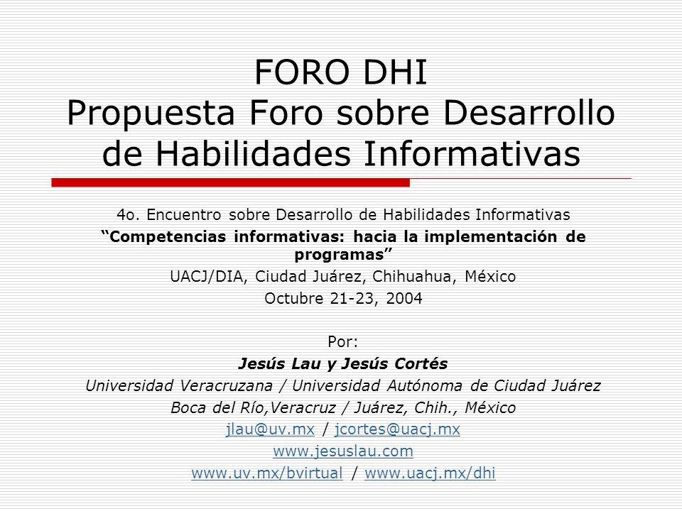 FORO DHI Propuesta Foro sobre Desarrollo de Habilidades Informativas