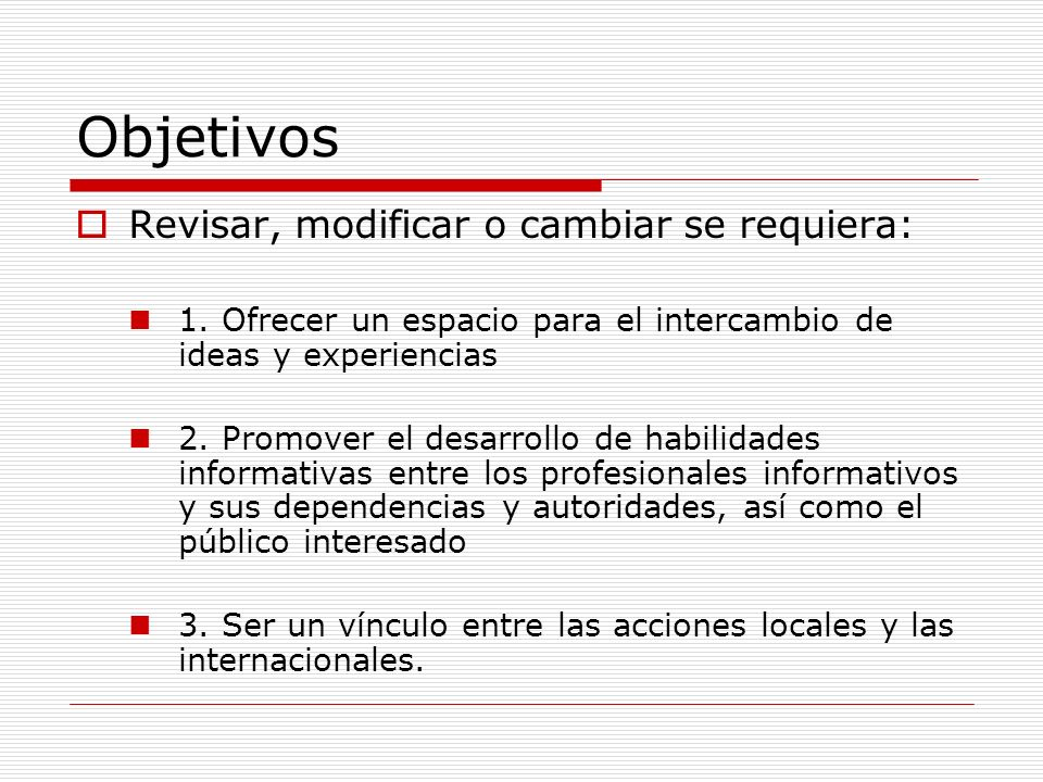 Objetivos Revisar, modificar o cambiar se requiera: