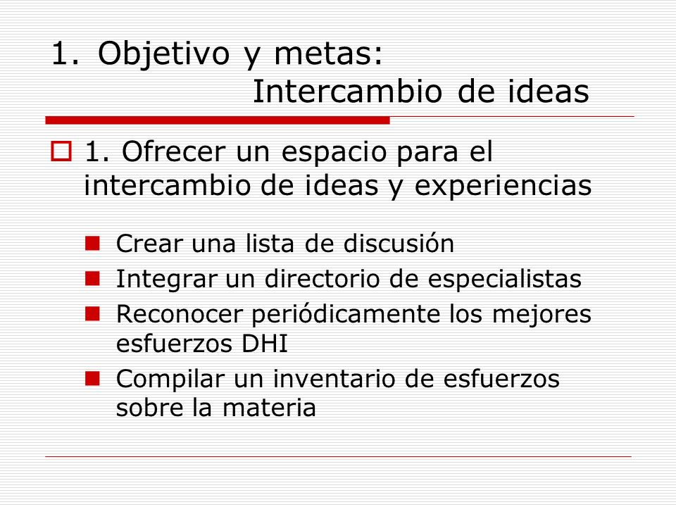 Objetivo y metas: Intercambio de ideas