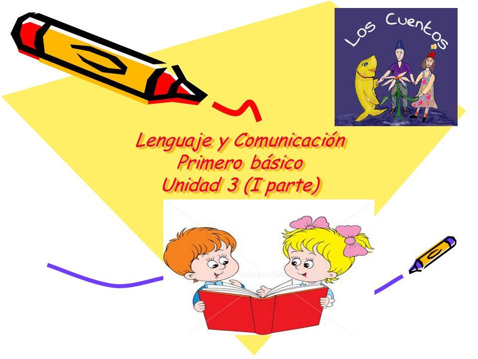 Lenguaje y Comunicación Primero básico Unidad 3 (I parte)
