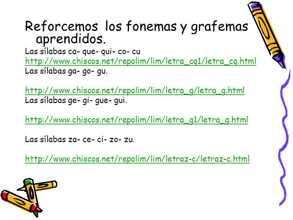 Reforcemos los fonemas y grafemas aprendidos.