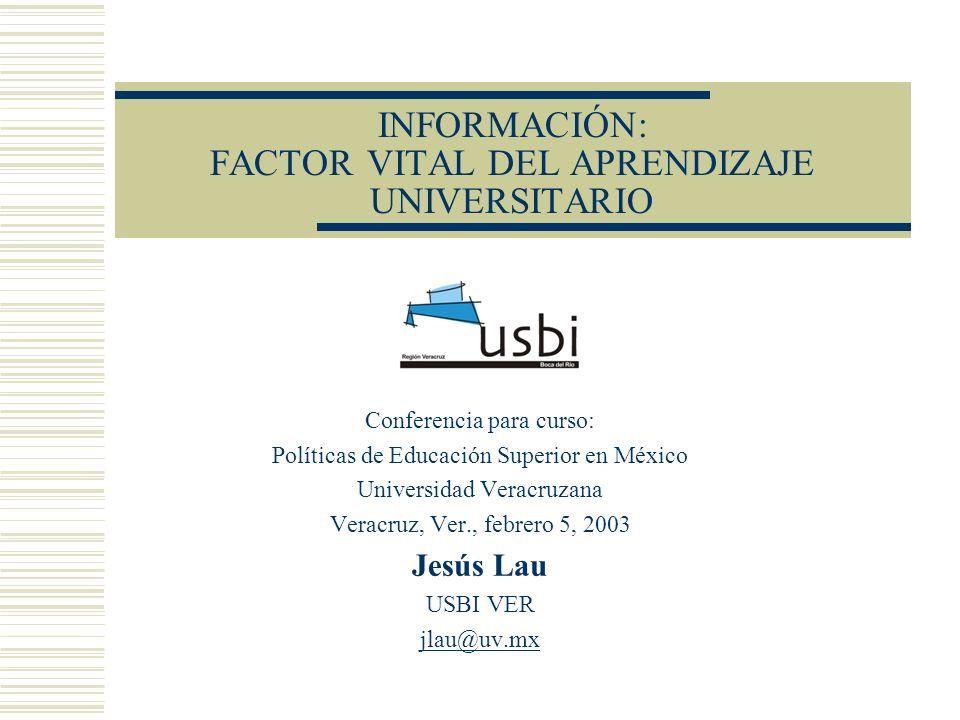 INFORMACIÓN: FACTOR VITAL DEL APRENDIZAJE UNIVERSITARIO