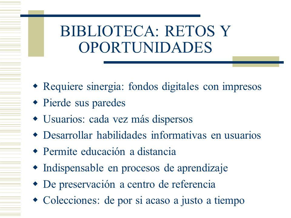 BIBLIOTECA: RETOS Y OPORTUNIDADES