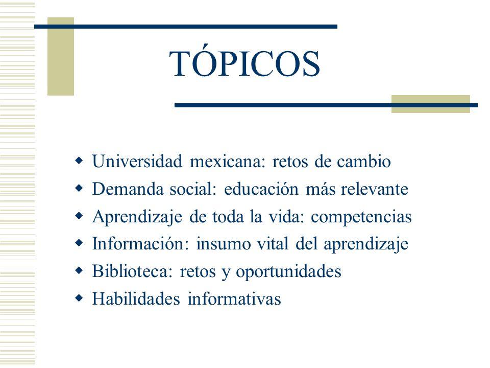 TÓPICOS Universidad mexicana: retos de cambio