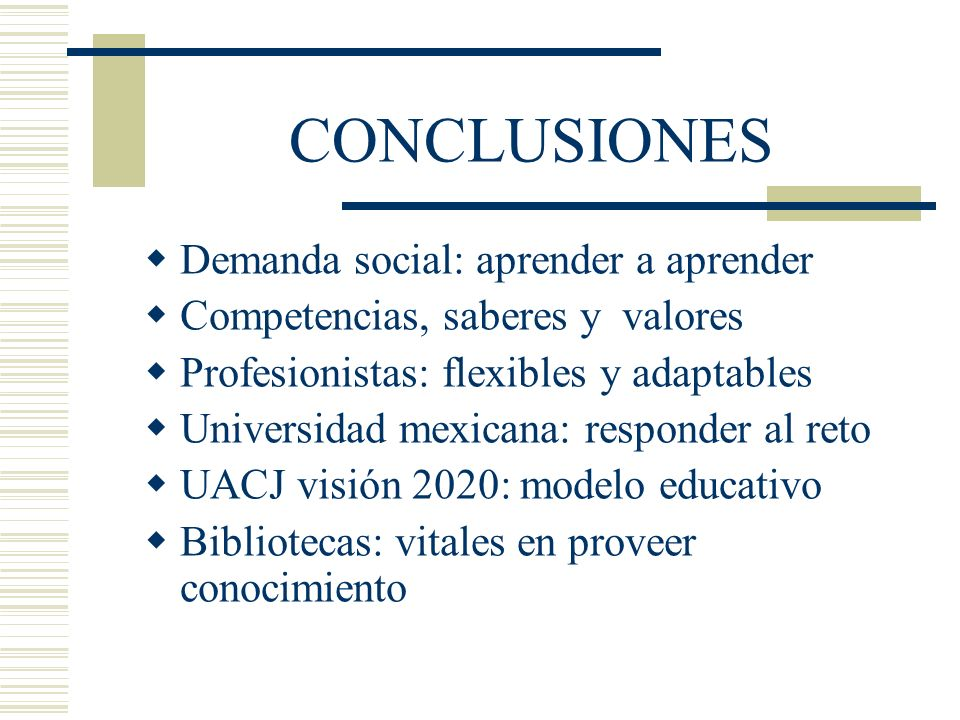 CONCLUSIONES Demanda social: aprender a aprender