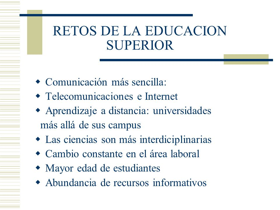 RETOS DE LA EDUCACION SUPERIOR