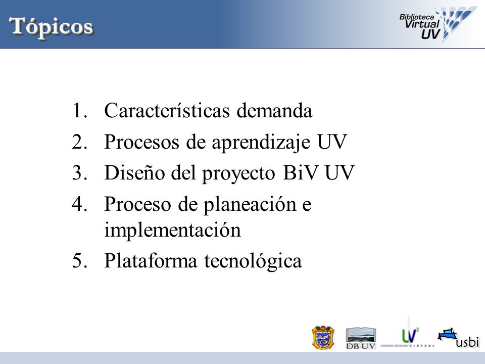 Tópicos Características demanda Procesos de aprendizaje UV
