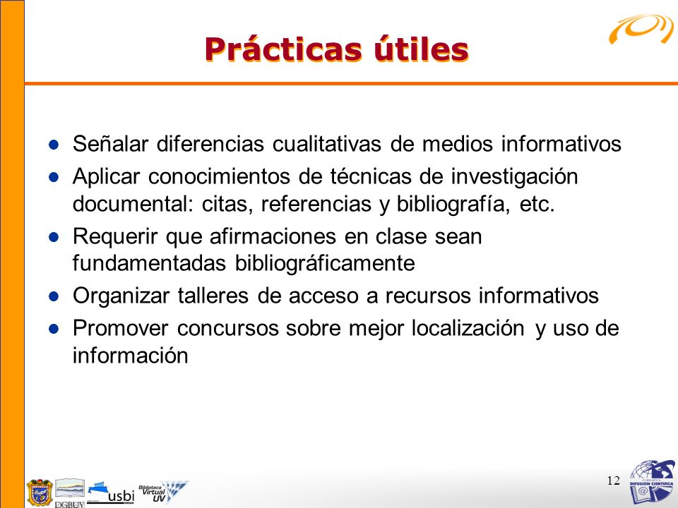 Prácticas útiles Señalar diferencias cualitativas de medios informativos.