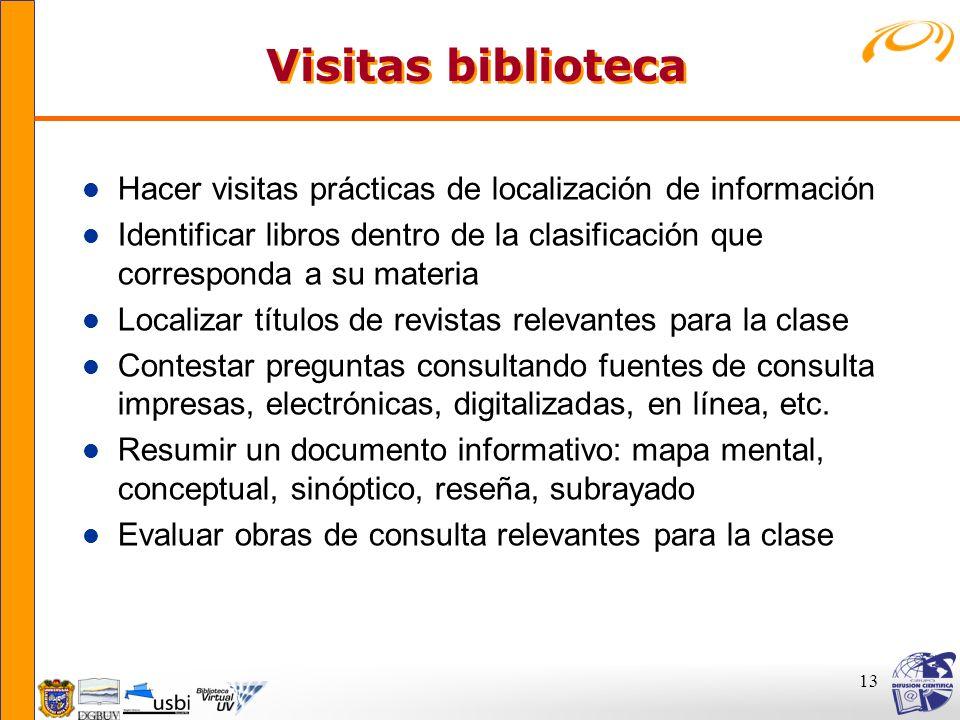 Visitas bibliotecaHacer visitas prácticas de localización de información. Identificar libros dentro de la clasificación que corresponda a su materia.
