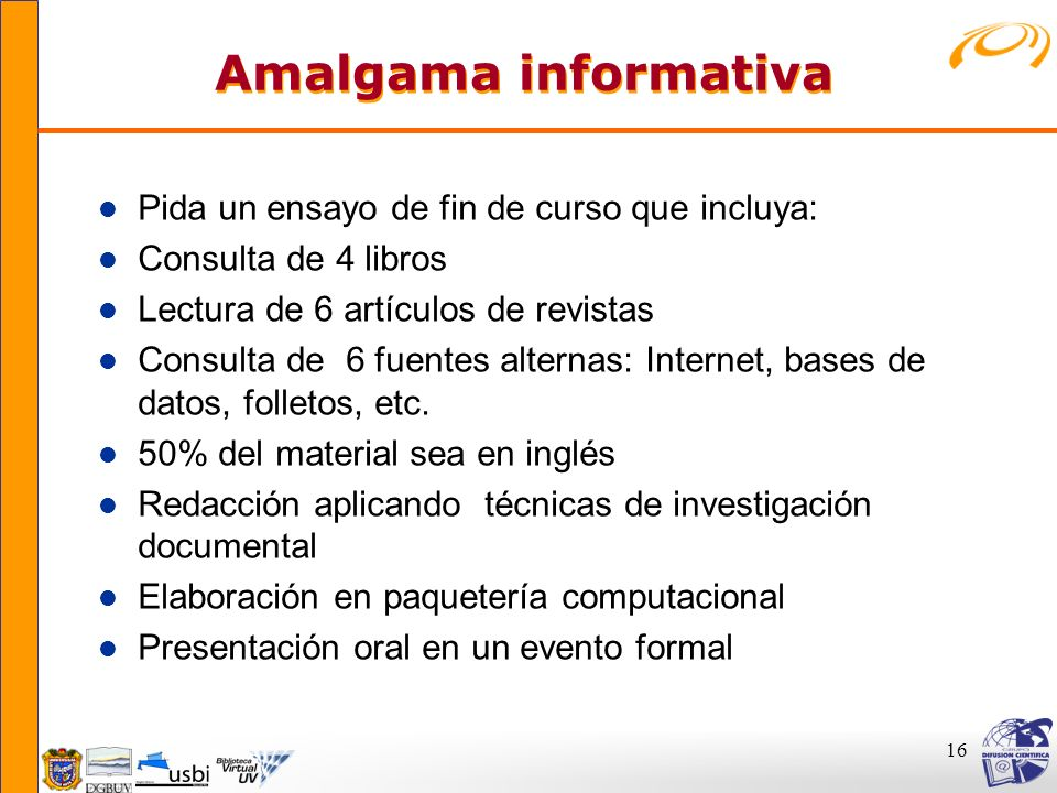 Amalgama informativa Pida un ensayo de fin de curso que incluya: