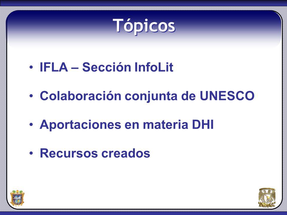 Tópicos IFLA – Sección InfoLit Colaboración conjunta de UNESCO