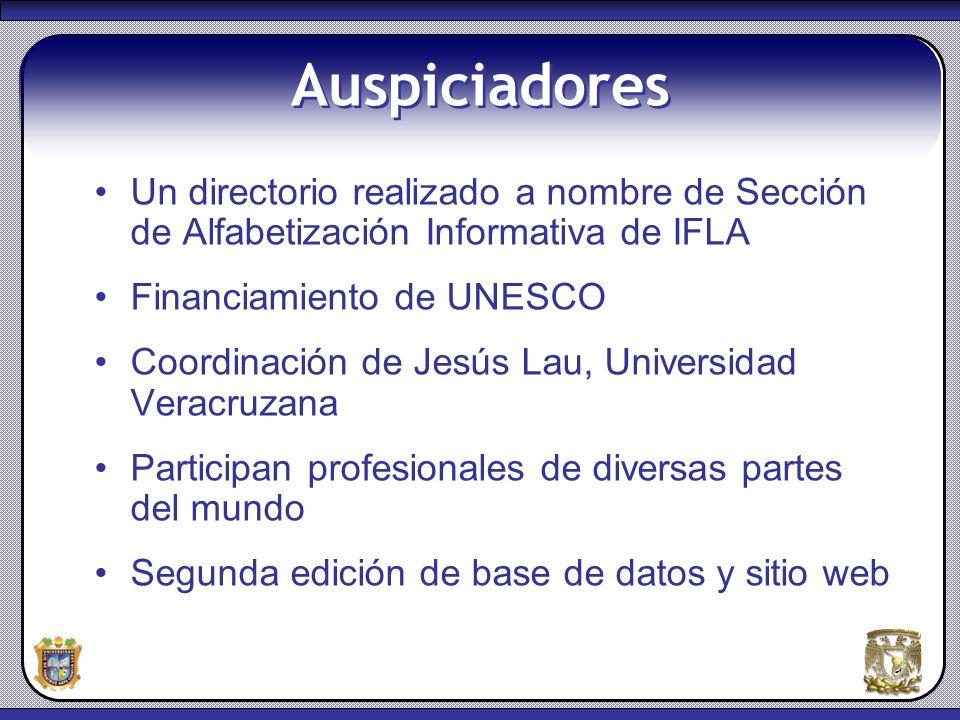 Auspiciadores Un directorio realizado a nombre de Sección de Alfabetización Informativa de IFLA. Financiamiento de UNESCO.