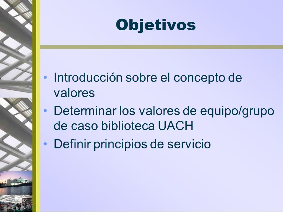 Objetivos Introducción sobre el concepto de valores
