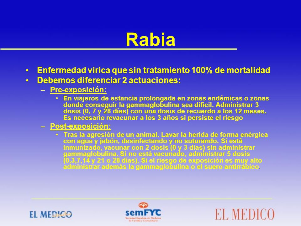 Rabia Enfermedad vírica que sin tratamiento 100% de mortalidad