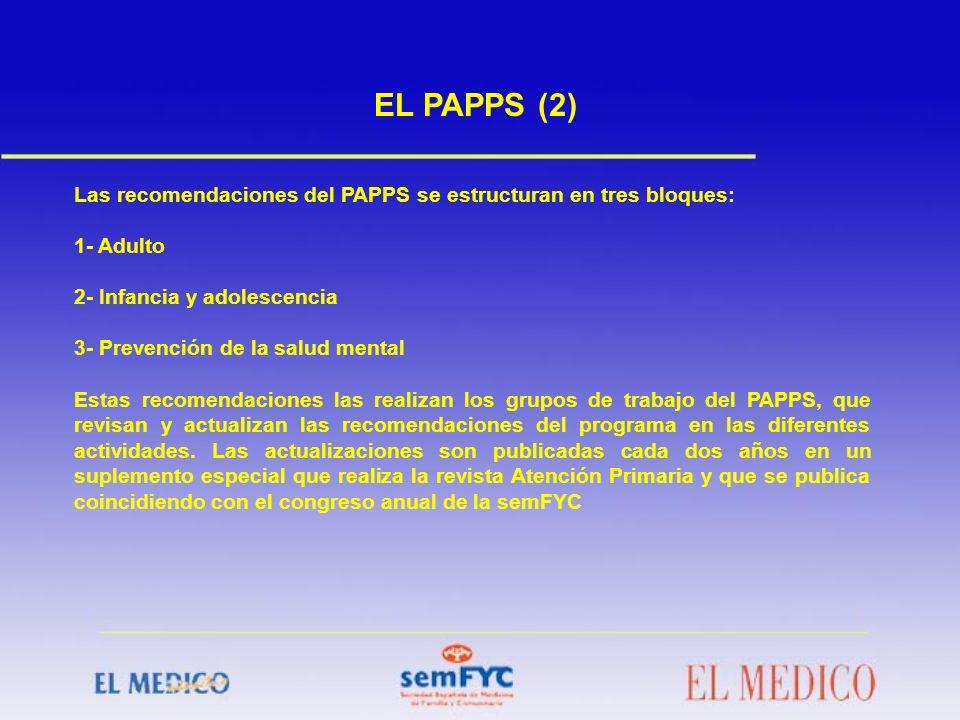 EL PAPPS (2) Las recomendaciones del PAPPS se estructuran en tres bloques: 1- Adulto. 2- Infancia y adolescencia.