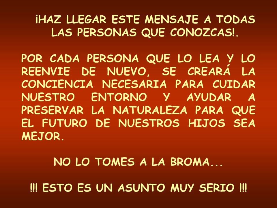 ¡HAZ LLEGAR ESTE MENSAJE A TODAS LAS PERSONAS QUE CONOZCAS!.