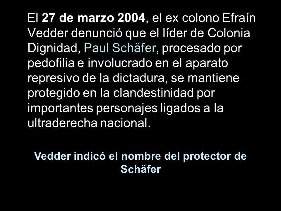 Vedder indicó el nombre del protector de Schäfer