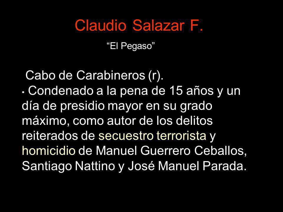 Claudio Salazar F. Cabo de Carabineros (r).