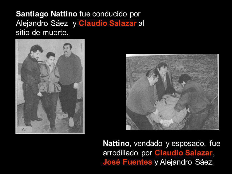 Santiago Nattino fue conducido por Alejandro Sáez y Claudio Salazar al sitio de muerte.