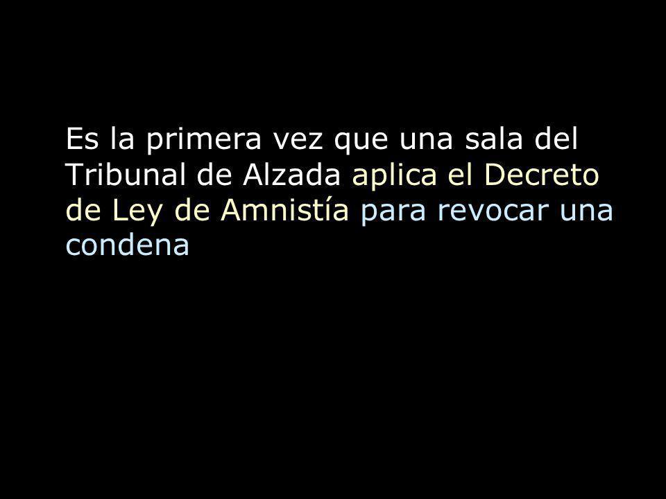 Es la primera vez que una sala del Tribunal de Alzada aplica el Decreto de Ley de Amnistía para revocar una condena