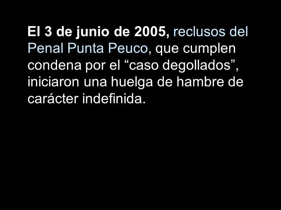 El 3 de junio de 2005, reclusos del Penal Punta Peuco, que cumplen condena por el caso degollados , iniciaron una huelga de hambre de carácter indefinida.