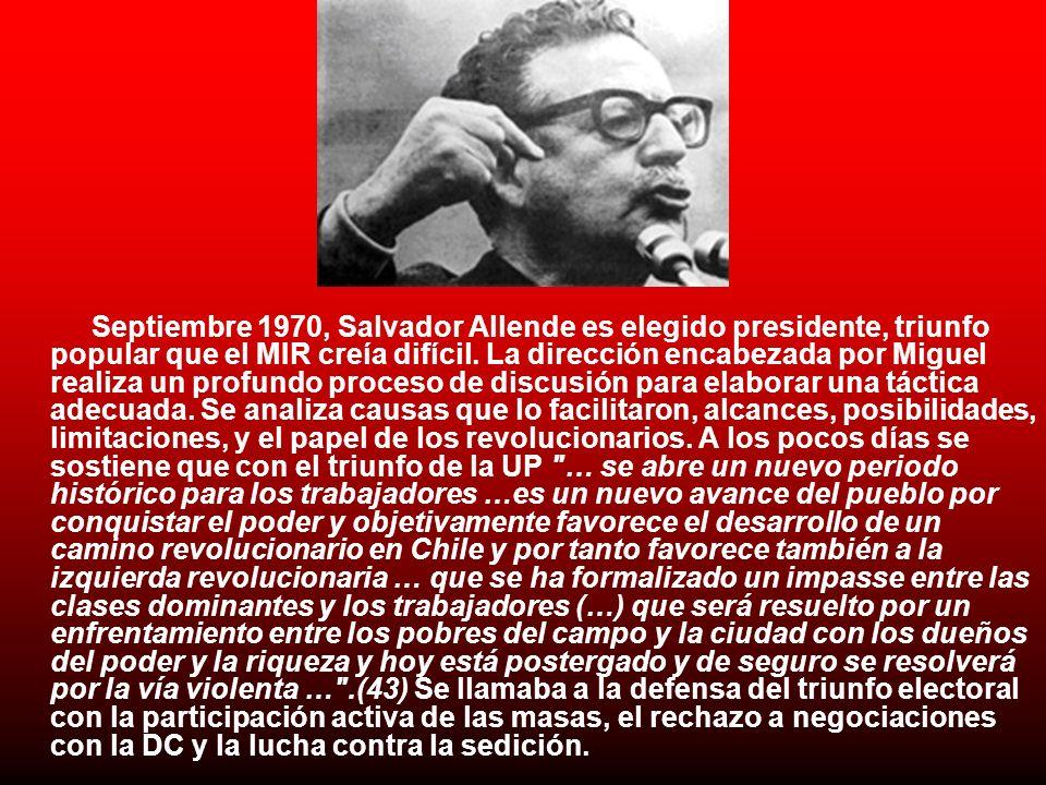 Septiembre 1970, Salvador Allende es elegido presidente, triunfo popular que el MIR creía difícil.