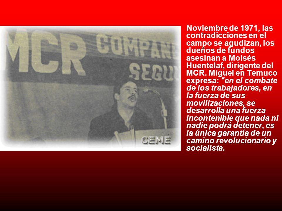 Noviembre de 1971, las contradicciones en el campo se agudizan, los dueños de fundos asesinan a Moisés Huentelaf, dirigente del MCR.