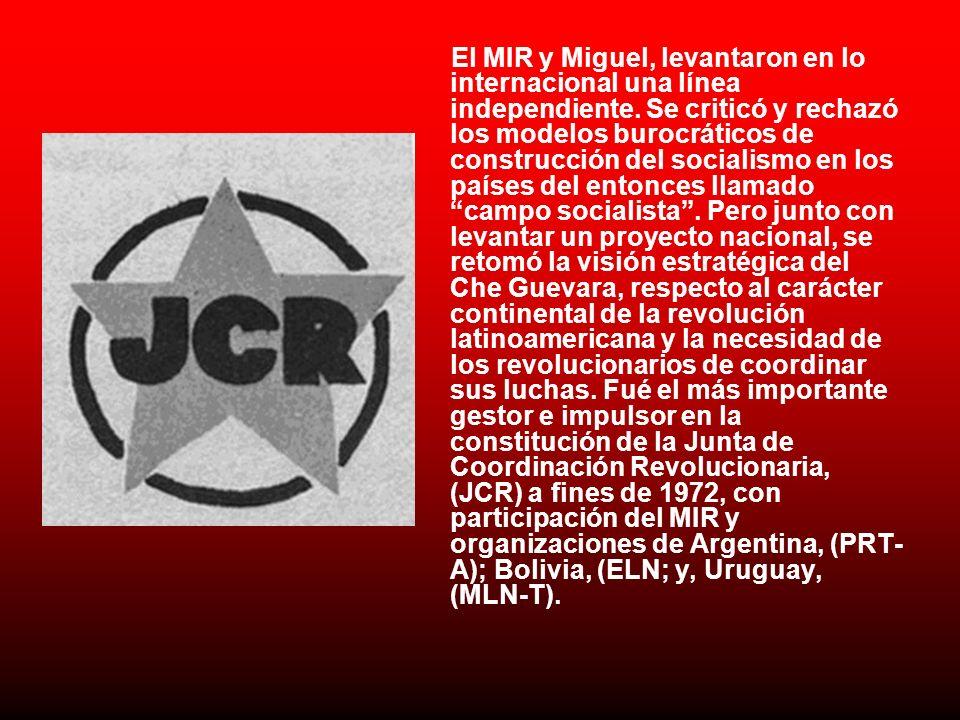 El MIR y Miguel, levantaron en lo internacional una línea independiente.
