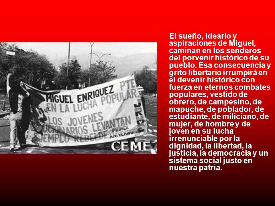 El sueño, ideario y aspiraciones de Miguel, caminan en los senderos del porvenir histórico de su pueblo.