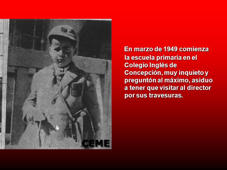 En marzo de 1949 comienza la escuela primaria en el Colegio Inglés de Concepción, muy inquieto y preguntón al máximo, asiduo a tener que visitar al director por sus travesuras.