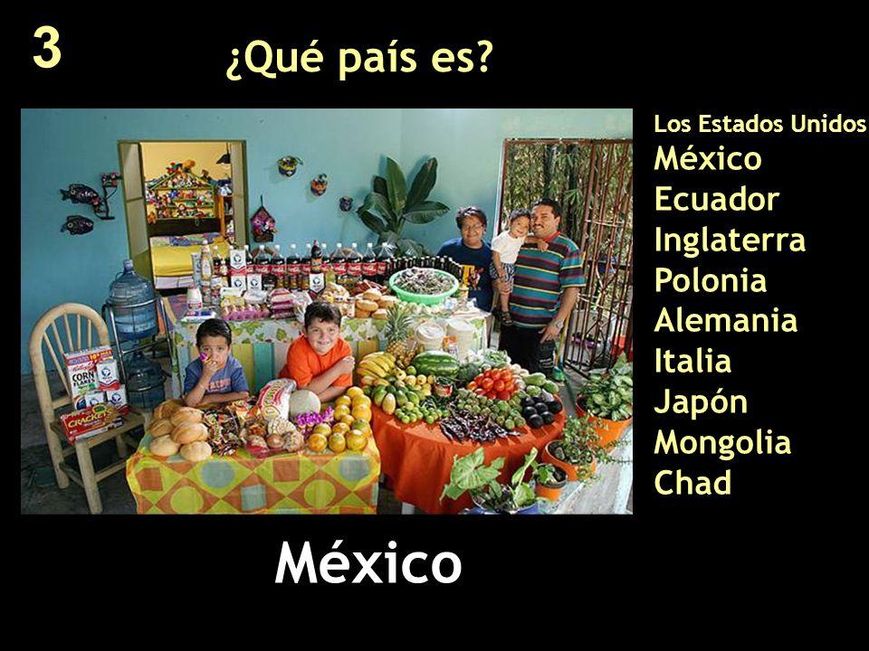 3 ¿Qué país es Los Estados Unidos México Ecuador Inglaterra Polonia Alemania Italia Japón Mongolia Chad.