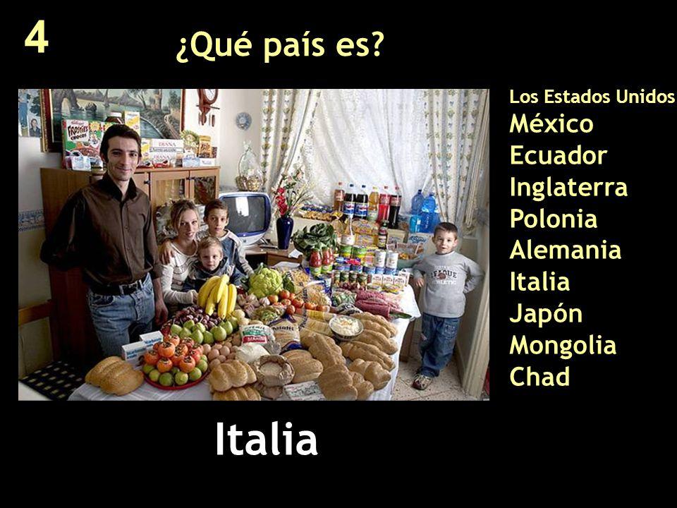4 ¿Qué país es Los Estados Unidos México Ecuador Inglaterra Polonia Alemania Italia Japón Mongolia Chad.