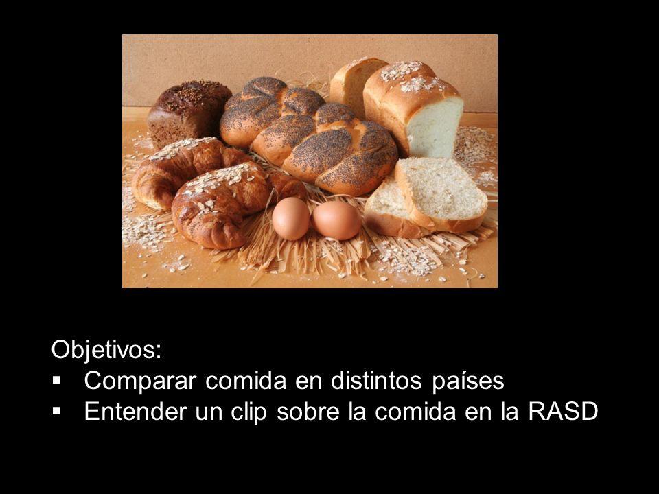 Objetivos: Comparar comida en distintos países Entender un clip sobre la comida en la RASD