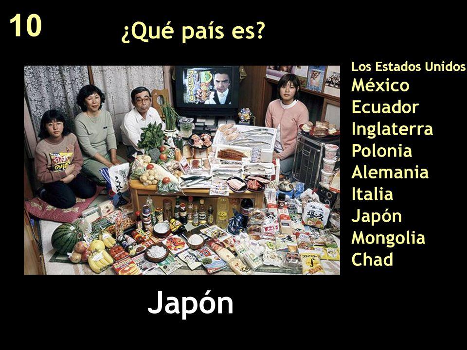 10 ¿Qué país es Los Estados Unidos México Ecuador Inglaterra Polonia Alemania Italia Japón Mongolia Chad.