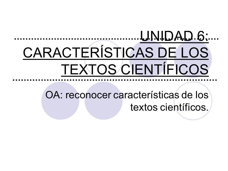 UNIDAD 6: CARACTERÍSTICAS DE LOS TEXTOS CIENTÍFICOS