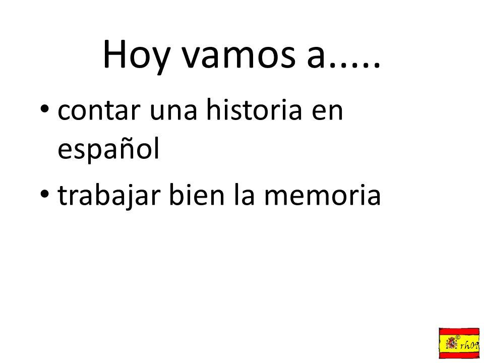 Hoy vamos a..... contar una historia en español
