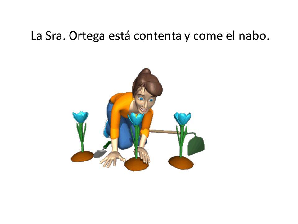 La Sra. Ortega está contenta y come el nabo.