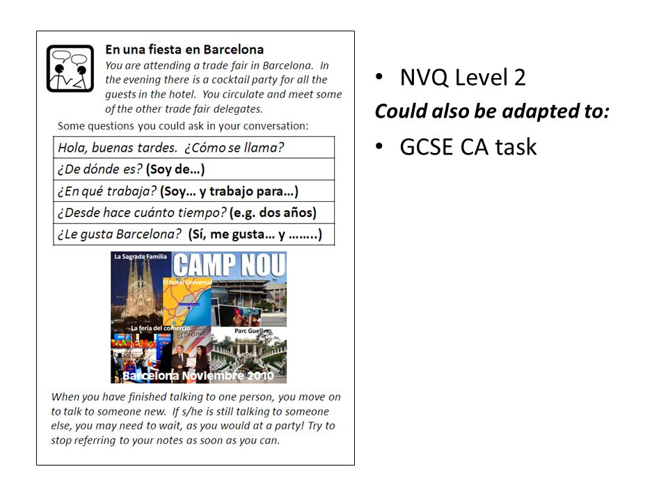NVQ Level 2 Could also be adapted to: GCSE CA task
