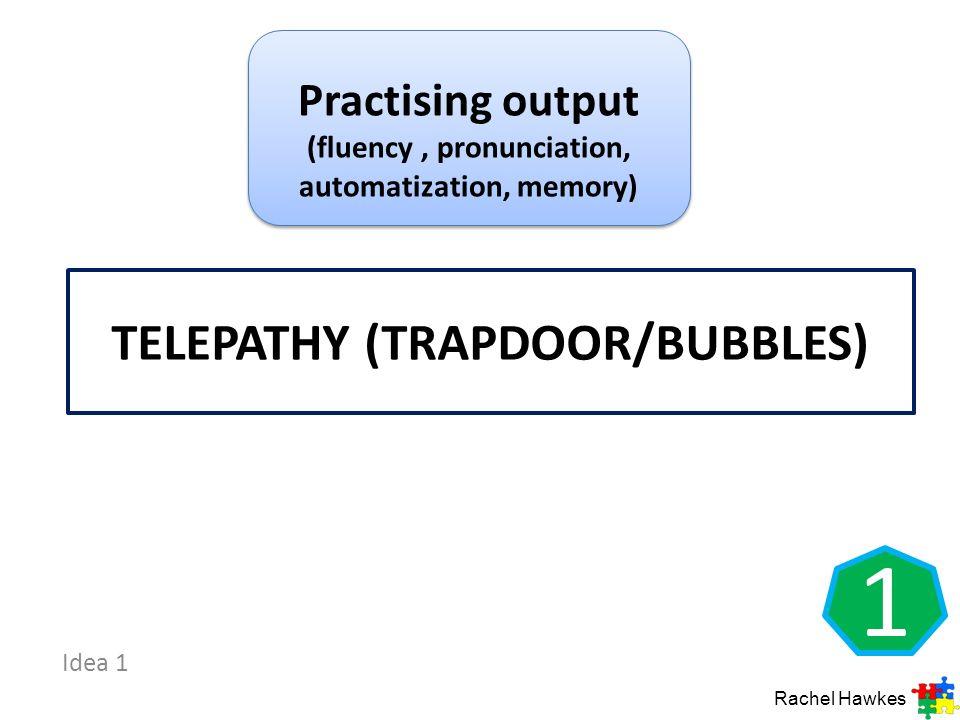 Telepathy (trapdoor/bubbles)