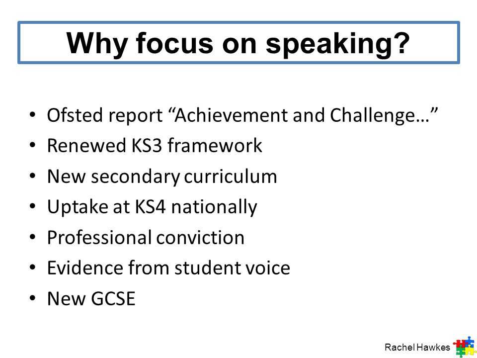 Why focus on speaking Ofsted report Achievement and Challenge…