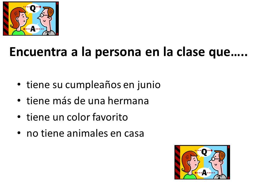 Encuentra a la persona en la clase que…..