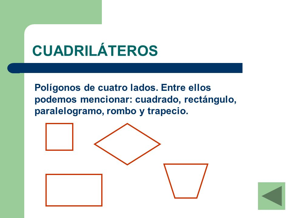 CUADRILÁTEROS Polígonos de cuatro lados.