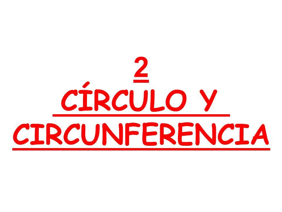2 CÍRCULO Y CIRCUNFERENCIA