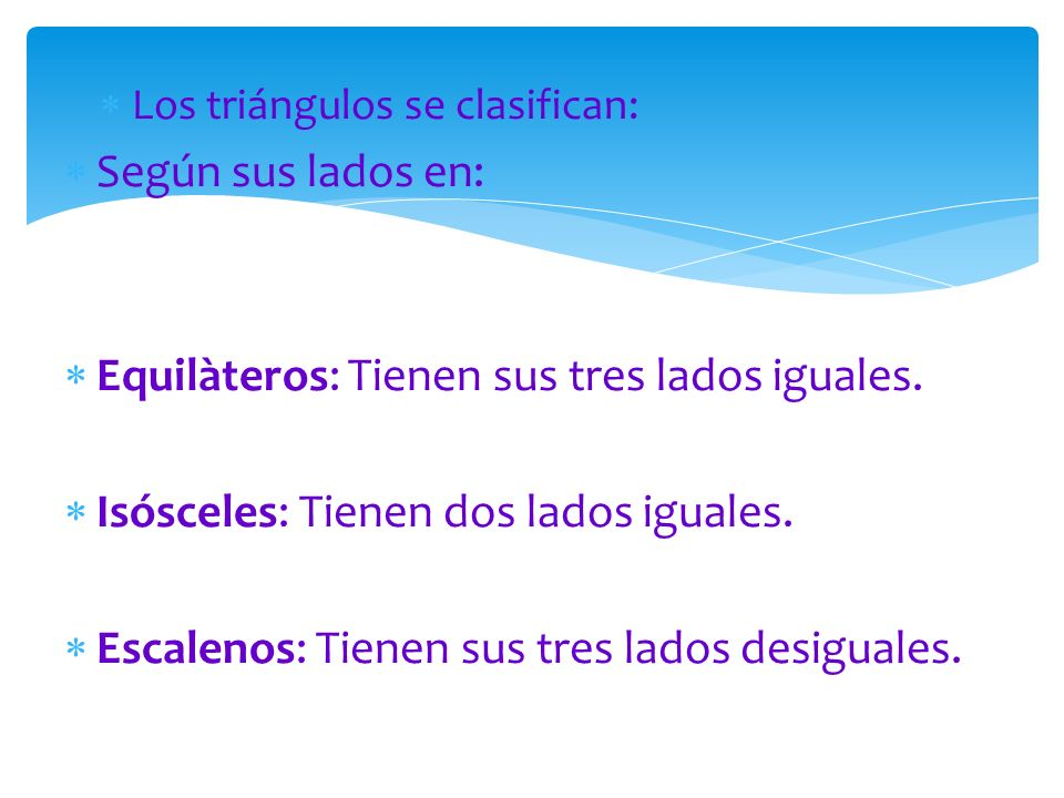Equilàteros: Tienen sus tres lados iguales.