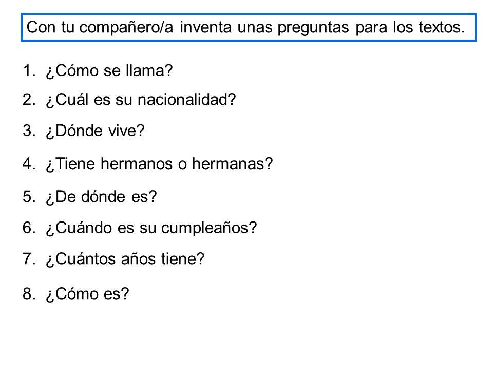 Con tu compañero/a inventa unas preguntas para los textos.