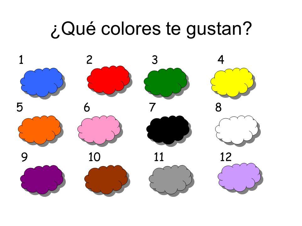 ¿Qué colores te gustan 1 2 3 4. 5 6 7 8. Whole class oral revision of colours.